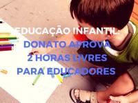 Educação Infantil: jornada passa a ter 2 horas livres